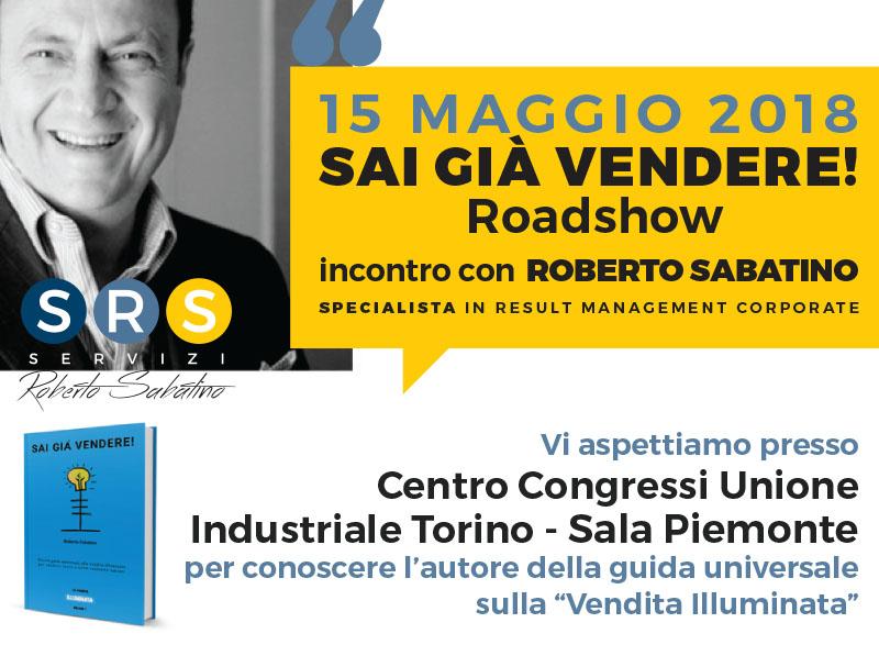 """15 MAGGIO 2018, ROADSHOW """"SAI GIÀ VENDERE"""" AL CENTRO CONGRESSI UNIONE INDUSTRIALE DI TORINO"""